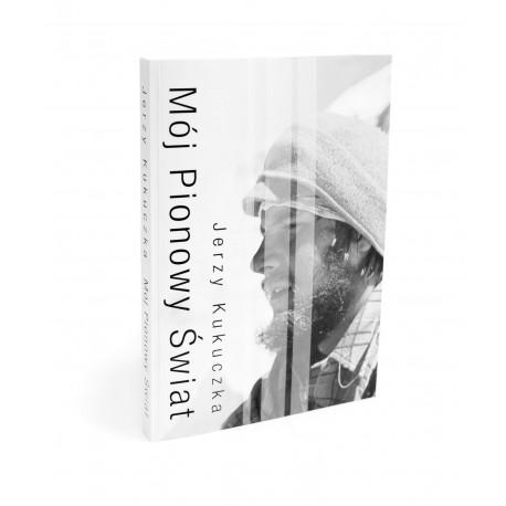 Mój pionowy świat-Jerzy Kukuczka,wydanie książkowe